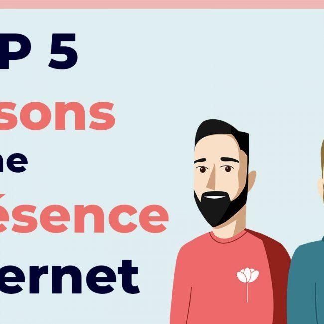 Top 5 des raisons d'avoir une présence sur Internet
