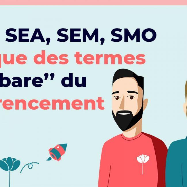 Définition des termes SEO, SEA, SMO, SEM