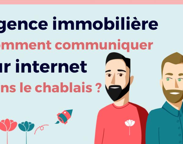 Communiquer sur Internet en tant qu'agence immobilière dans le Chablais